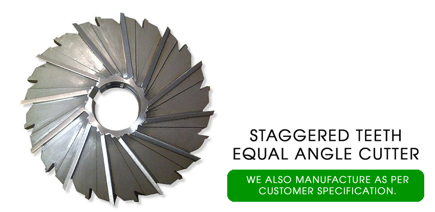 staggered teeth equal angle cutter
