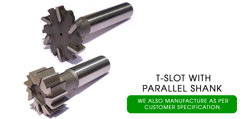 t-slot with parallel shank cutter